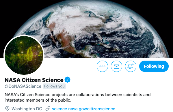 "A Twitter page header has an image of the world seen from space as the cover photo, with an astronomical photo as the profile photo. It reads ""NASA Citizen Science. @DoNASAScience. NASA's Citizen Science projects are collaborations between scientists and interested members of the public. Washington, DC. science.nasa.gov/citizenscience."""