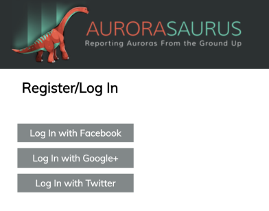"""A screenshot of the Aurorasaurus website displays the Aurorasaurus Logo. Beneath it is the text """"Register/Log In."""" Beneath the text are three grey buttons that say: """"Log in with Facebook,"""" """"Log in with Google+,"""" and """"Log in with Twitter."""""""