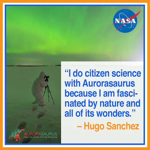 """A man photographs aurora in the snow. The graphic has the NASA and Aurorasaurus logos, and the quote """"I do citizen science with Aurorasaurus because I am fascinated by nature and all of its wonders."""" - Hugo Sanchez"""